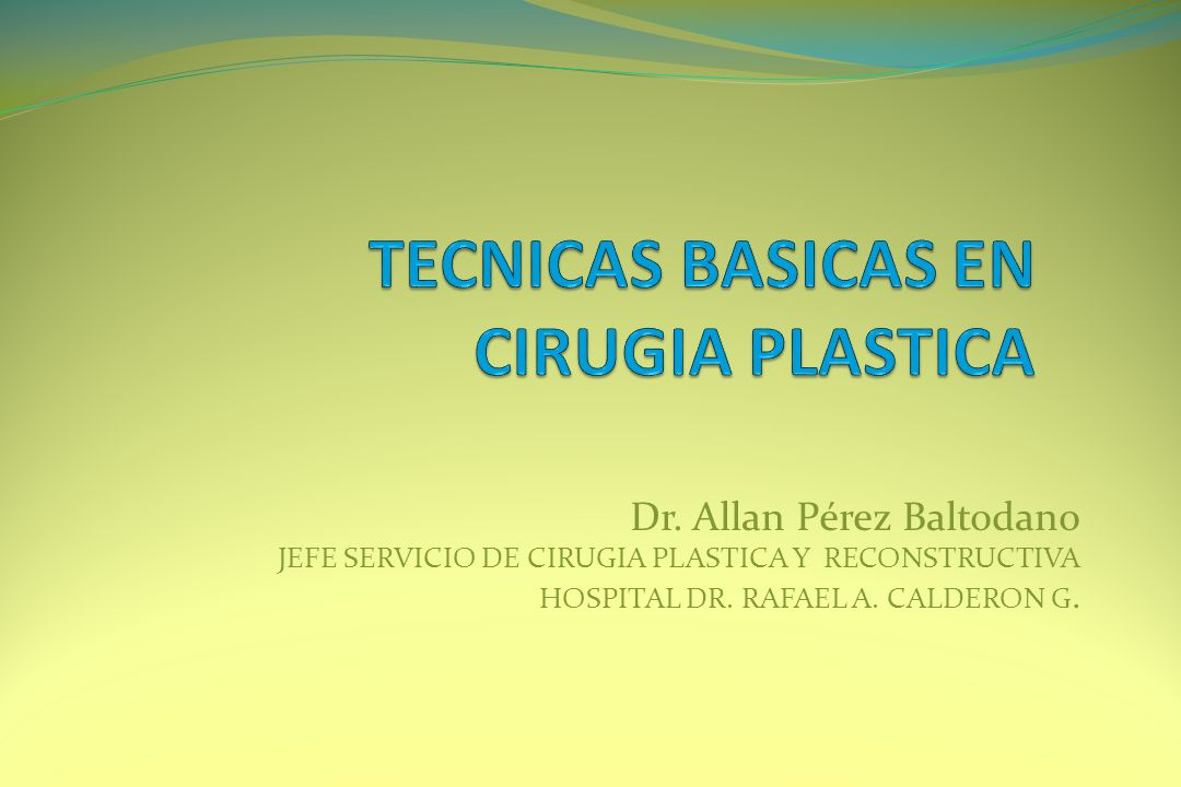 TECNICAS BASICAS EN CIRUGIA PLASTICA
