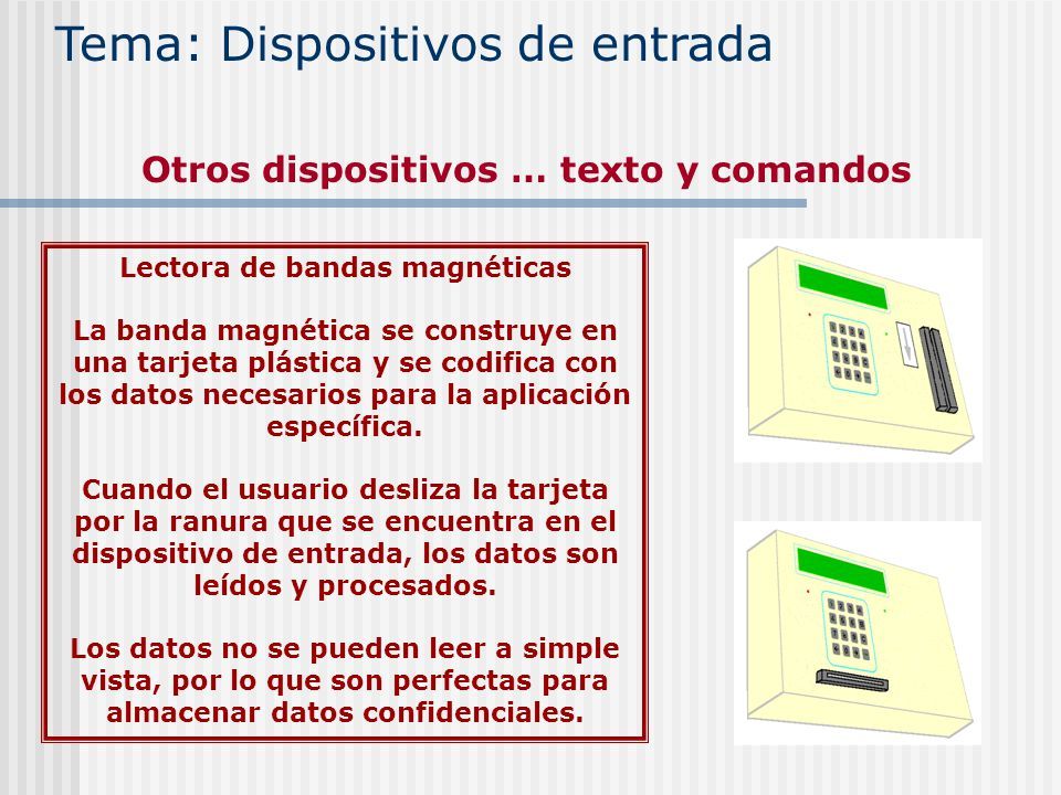 Otros dispositivos … texto y comandos Lectora de bandas magnéticas