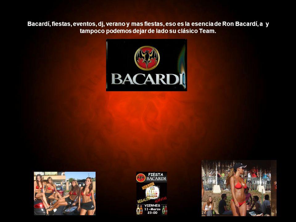Bacardí, fiestas, eventos, dj, verano y mas fiestas, eso es la esencia de Ron Bacardí, a y tampoco podemos dejar de lado su clásico Team.