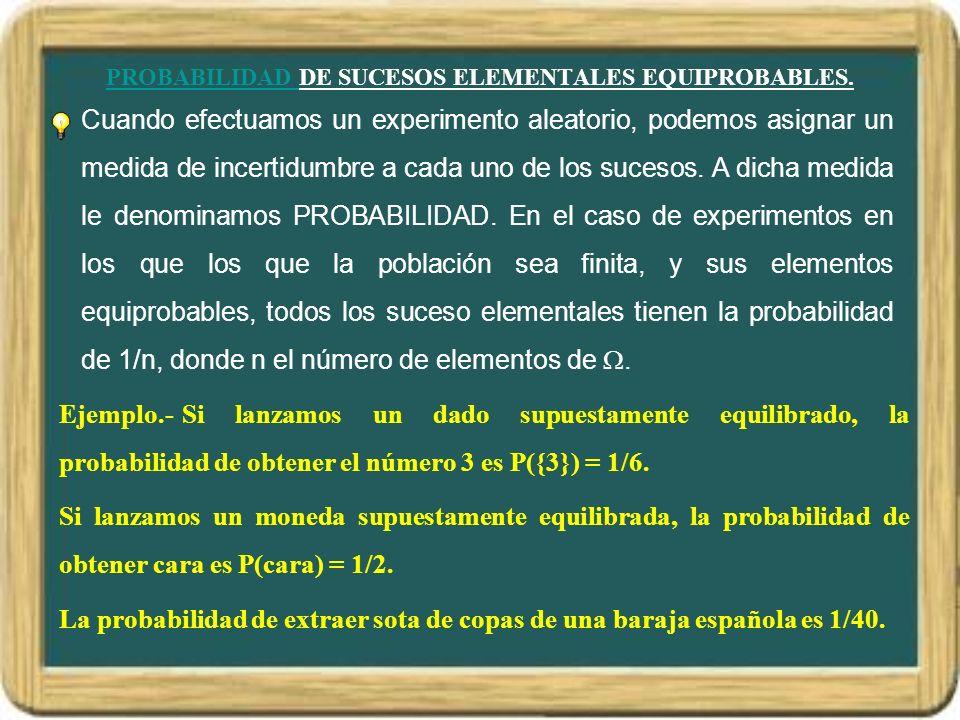 PROBABILIDAD DE SUCESOS ELEMENTALES EQUIPROBABLES.
