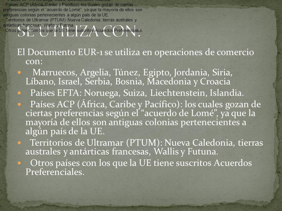 El Documento EUR-1 se utiliza en operaciones de comercio con: