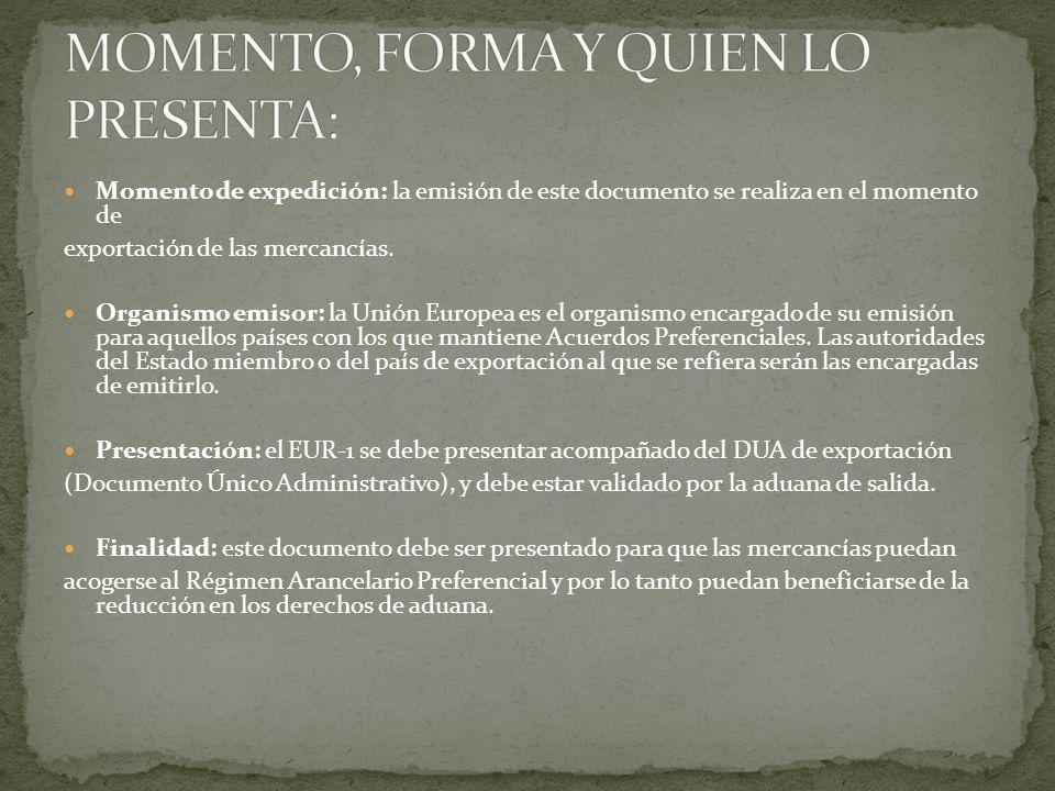 MOMENTO, FORMA Y QUIEN LO PRESENTA: