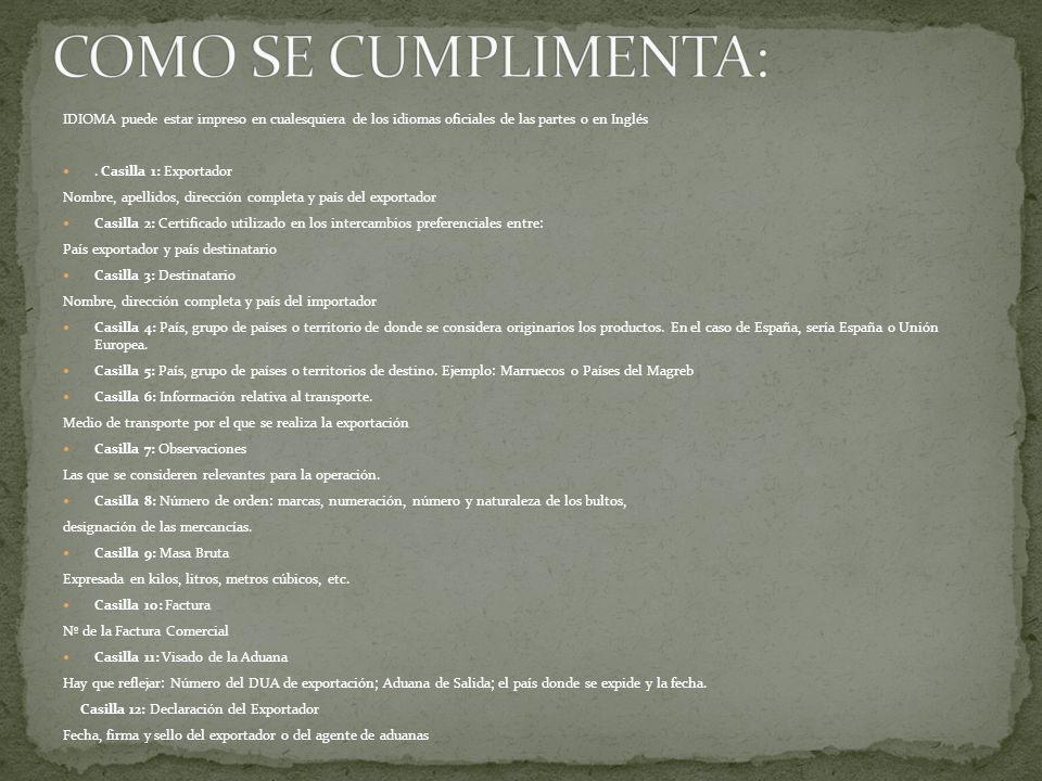 COMO SE CUMPLIMENTA: IDIOMA puede estar impreso en cualesquiera de los idiomas oficiales de las partes o en Inglés.