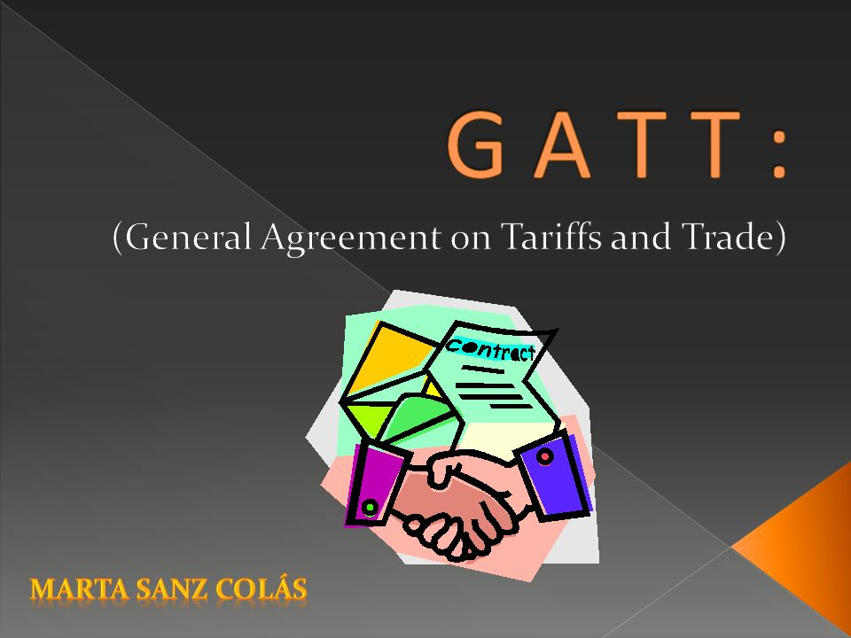(General Agreement on Tariffs and Trade)