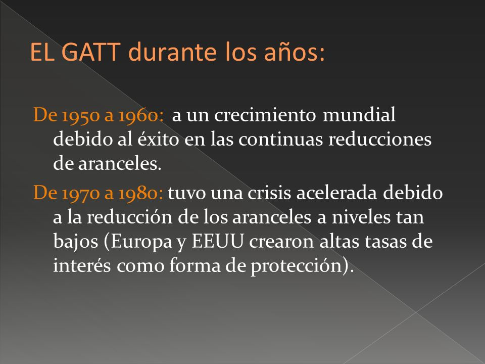 EL GATT durante los años: