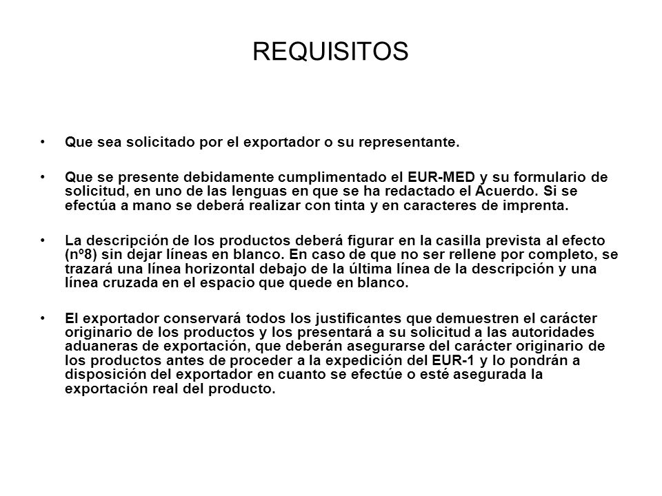REQUISITOS Que sea solicitado por el exportador o su representante.
