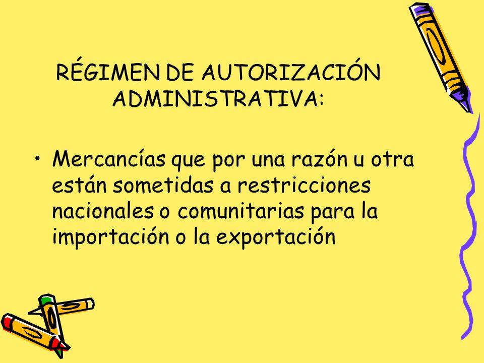 RÉGIMEN DE AUTORIZACIÓN ADMINISTRATIVA: