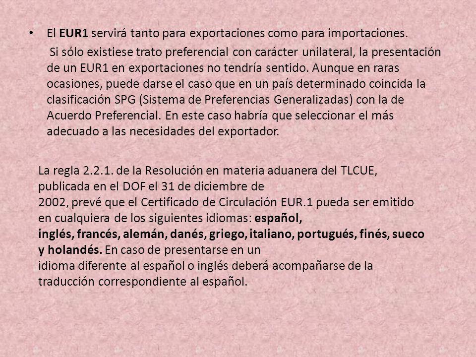 El EUR1 servirá tanto para exportaciones como para importaciones.