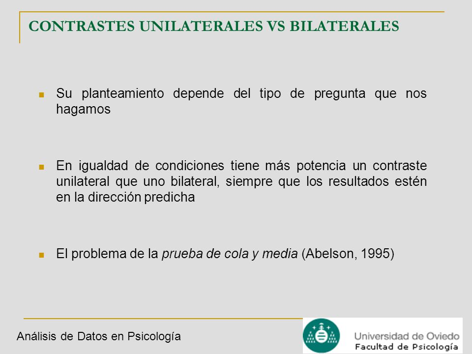 CONTRASTES UNILATERALES VS BILATERALES