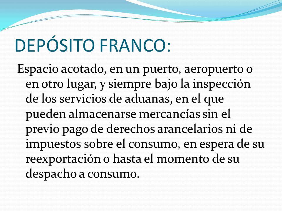 DEPÓSITO FRANCO:
