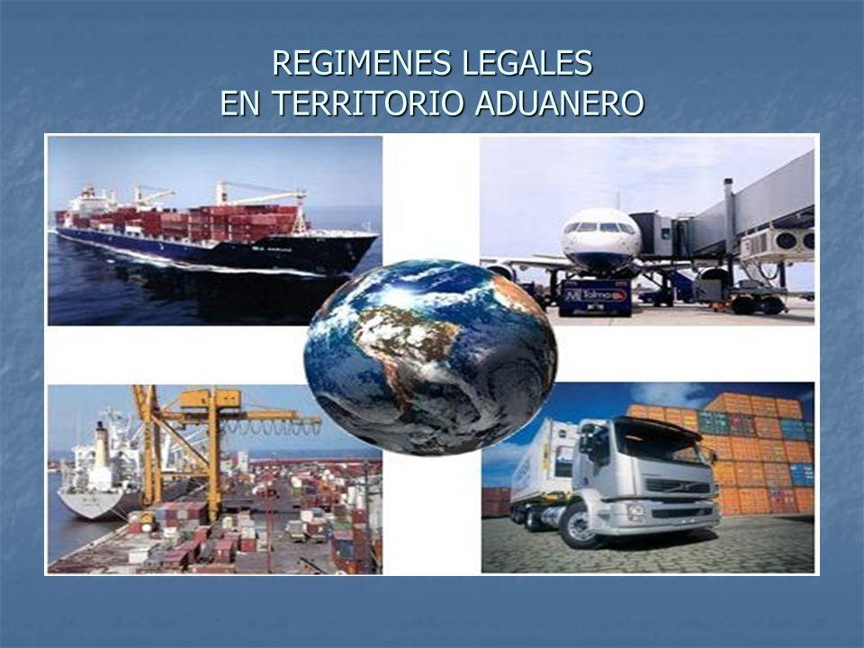 REGIMENES LEGALES EN TERRITORIO ADUANERO
