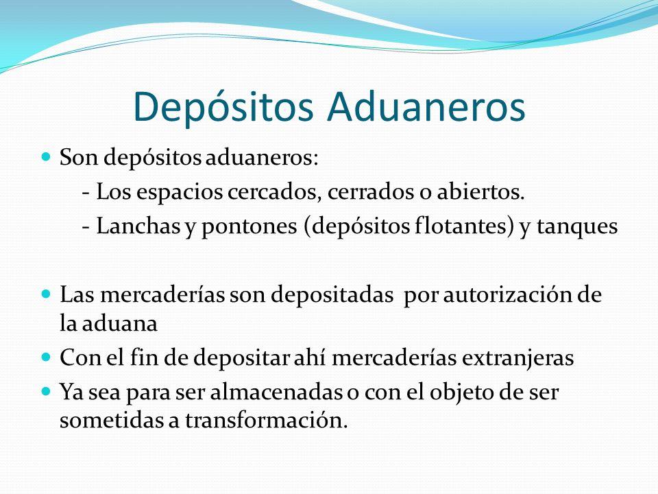 Depósitos Aduaneros Son depósitos aduaneros: