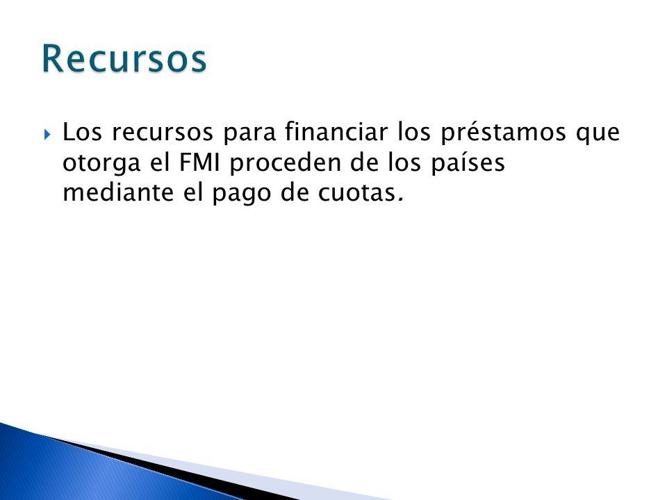 RecursosLos recursos para financiar los préstamos que otorga el FMI proceden de los países mediante el pago de cuotas.