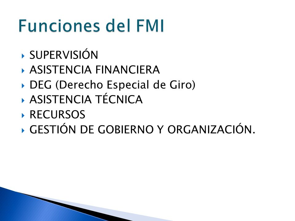 Funciones del FMI SUPERVISIÓN ASISTENCIA FINANCIERA