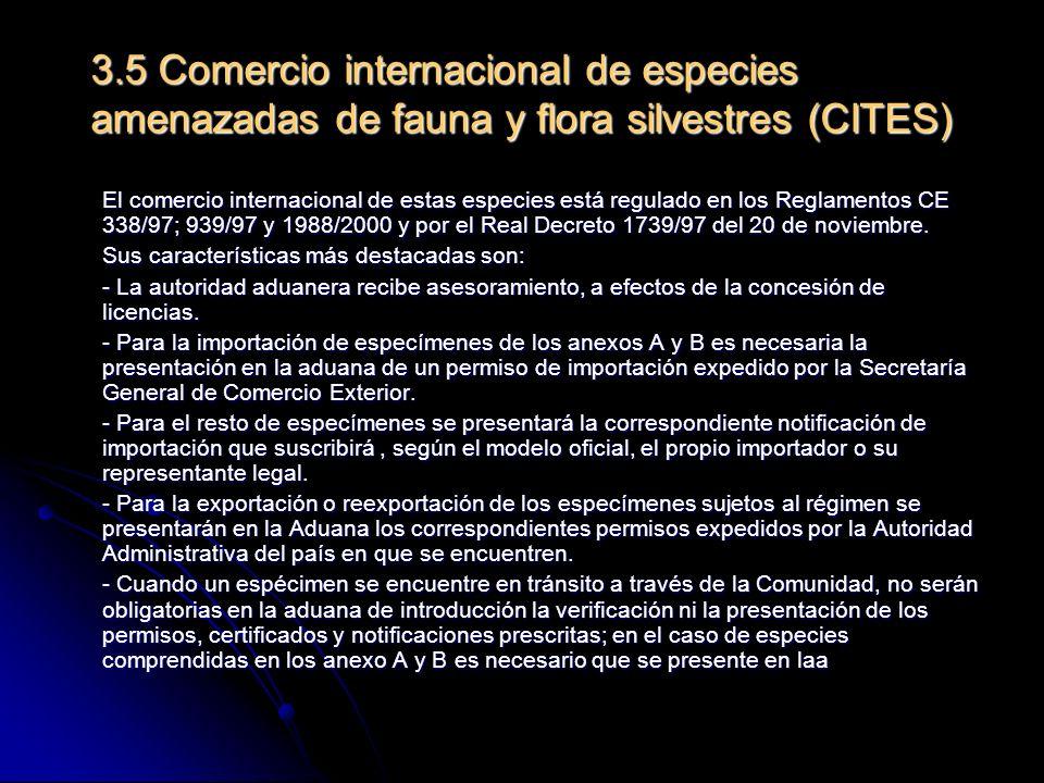 3.5 Comercio internacional de especies amenazadas de fauna y flora silvestres (CITES)