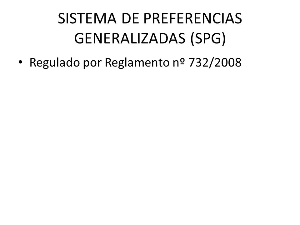 SISTEMA DE PREFERENCIAS GENERALIZADAS (SPG)