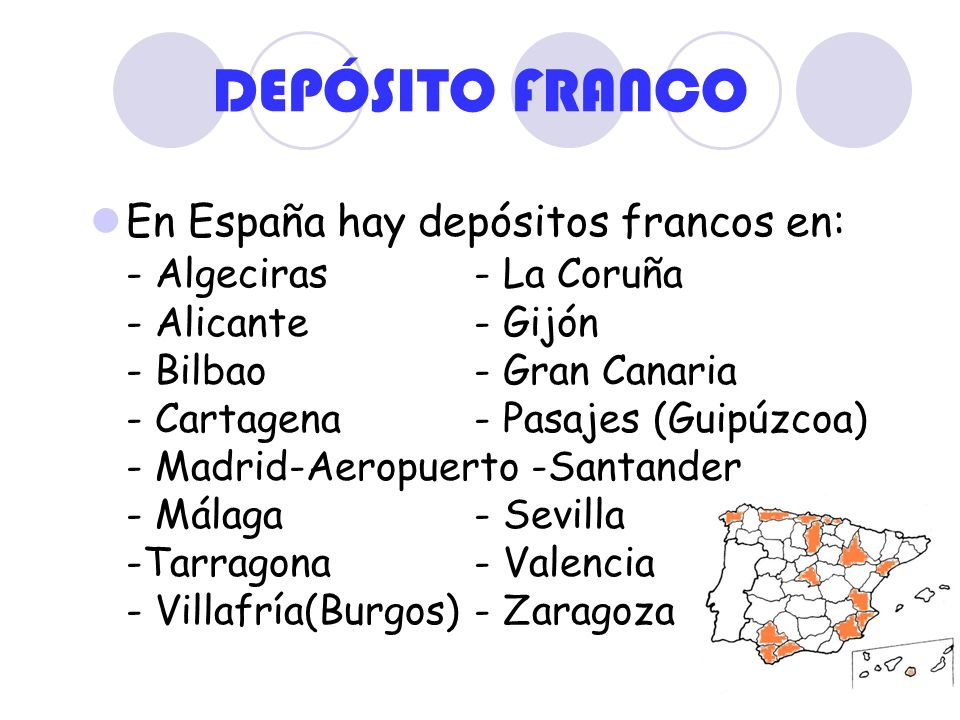 DEPÓSITO FRANCO En España hay depósitos francos en: