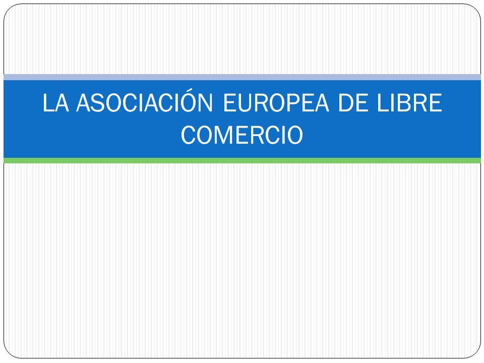 LA ASOCIACIÓN EUROPEA DE LIBRE COMERCIO