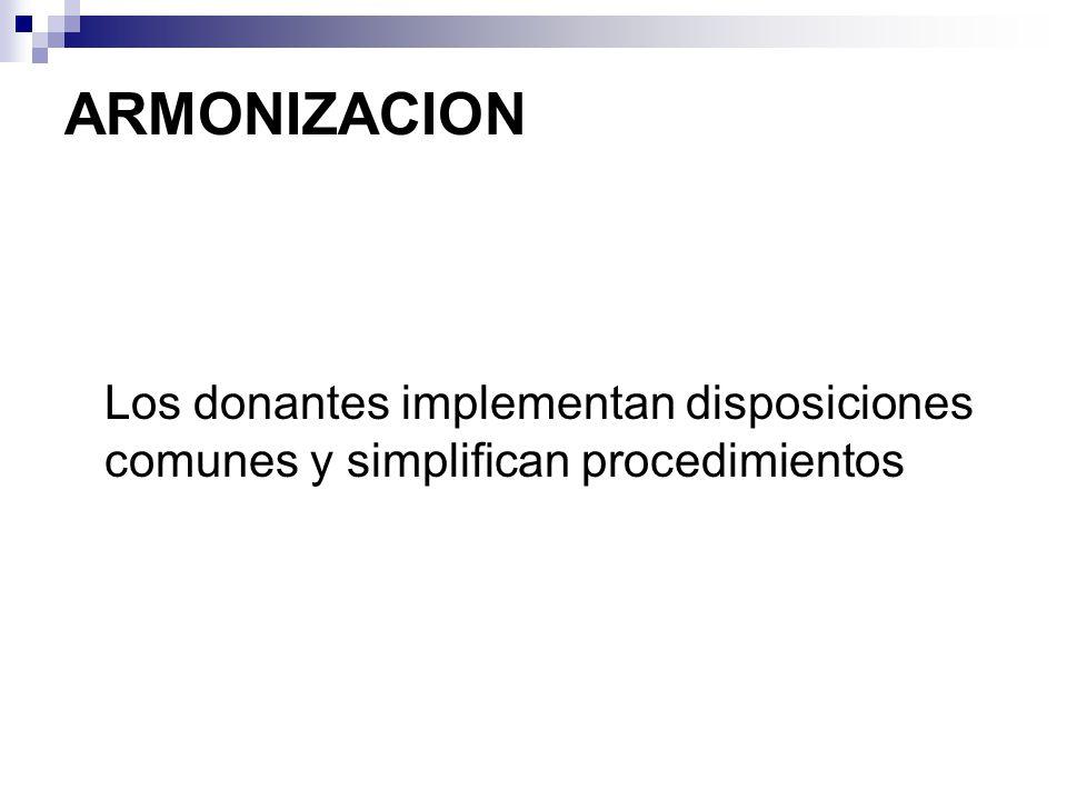 ARMONIZACION Los donantes implementan disposiciones comunes y simplifican procedimientos