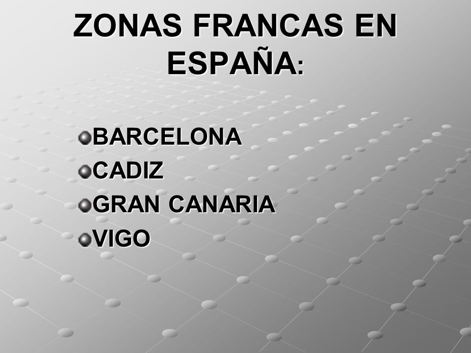 ZONAS FRANCAS EN ESPAÑA: