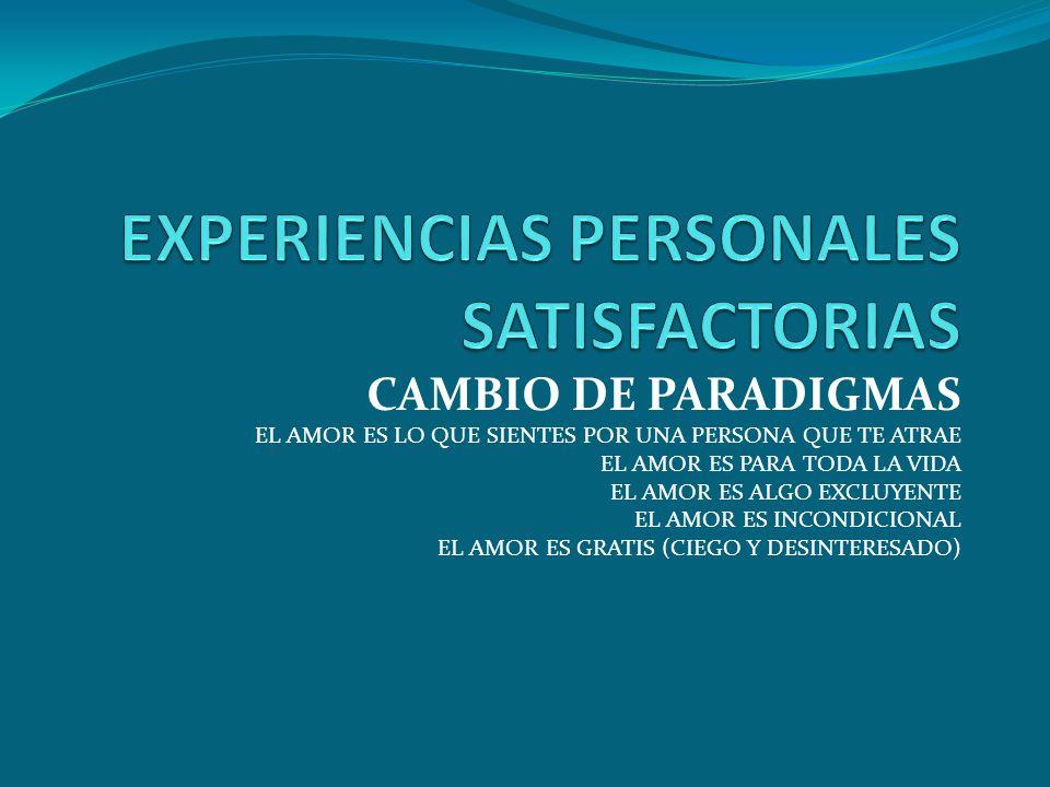 EXPERIENCIAS PERSONALES SATISFACTORIAS