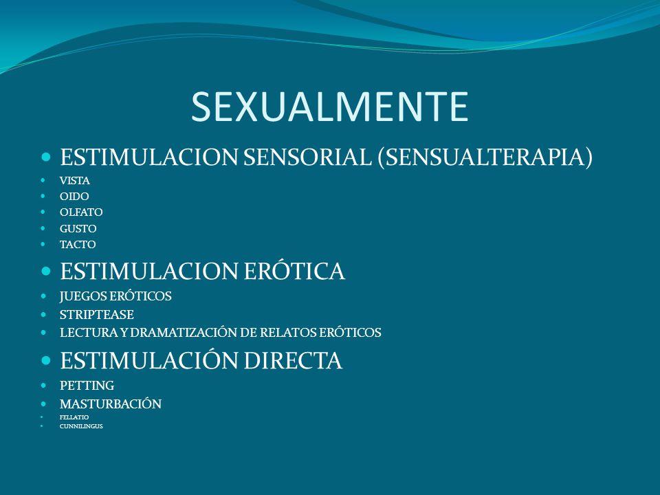 SEXUALMENTE ESTIMULACION SENSORIAL (SENSUALTERAPIA)