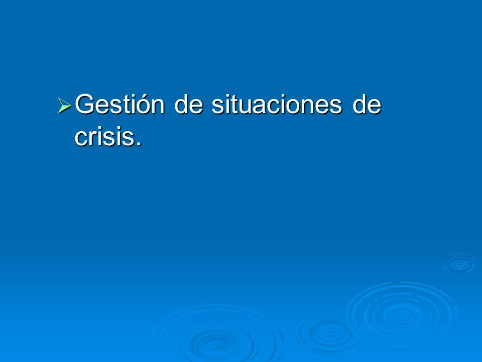 Gestión de situaciones de crisis.