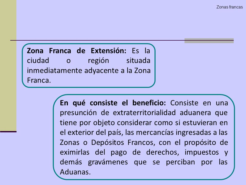Zonas francasZona Franca de Extensión: Es la ciudad o región situada inmediatamente adyacente a la Zona Franca.