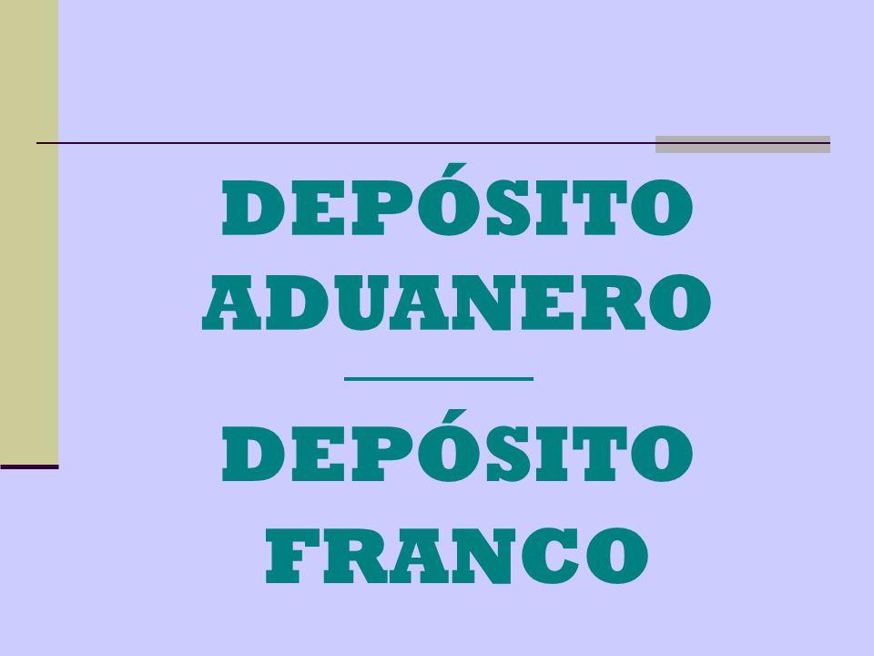 DEPÓSITO ADUANERO DEPÓSITO FRANCO