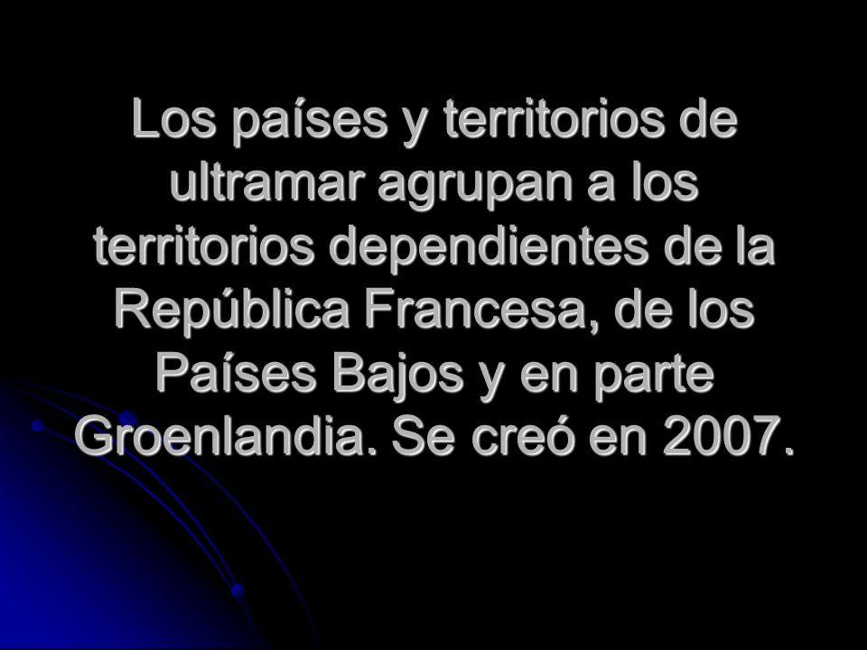 Los países y territorios de ultramar agrupan a los territorios dependientes de la República Francesa, de los Países Bajos y en parte Groenlandia.