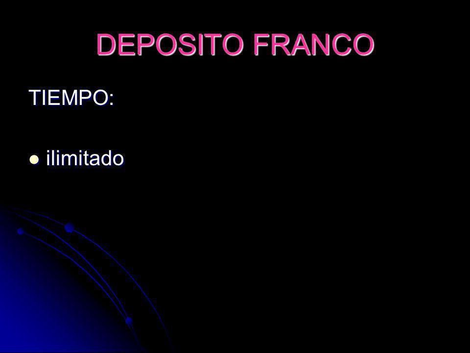 DEPOSITO FRANCO TIEMPO: ilimitado