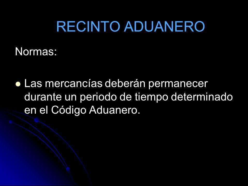 RECINTO ADUANERO Normas: