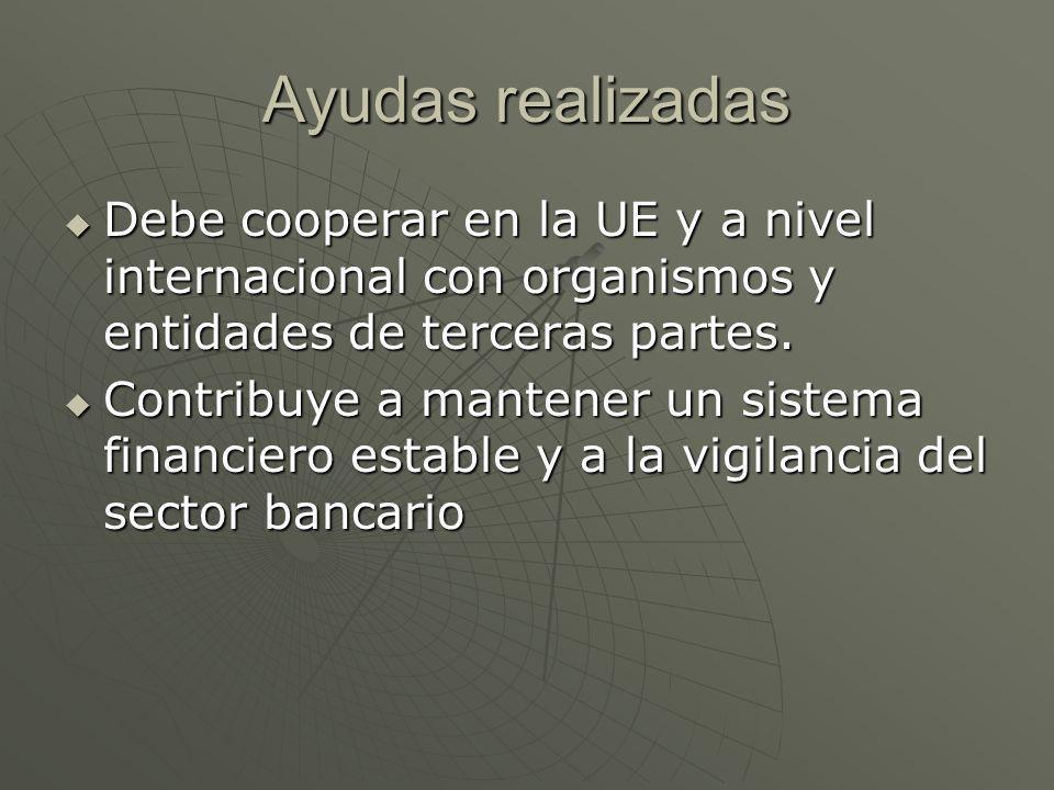 Ayudas realizadas Debe cooperar en la UE y a nivel internacional con organismos y entidades de terceras partes.