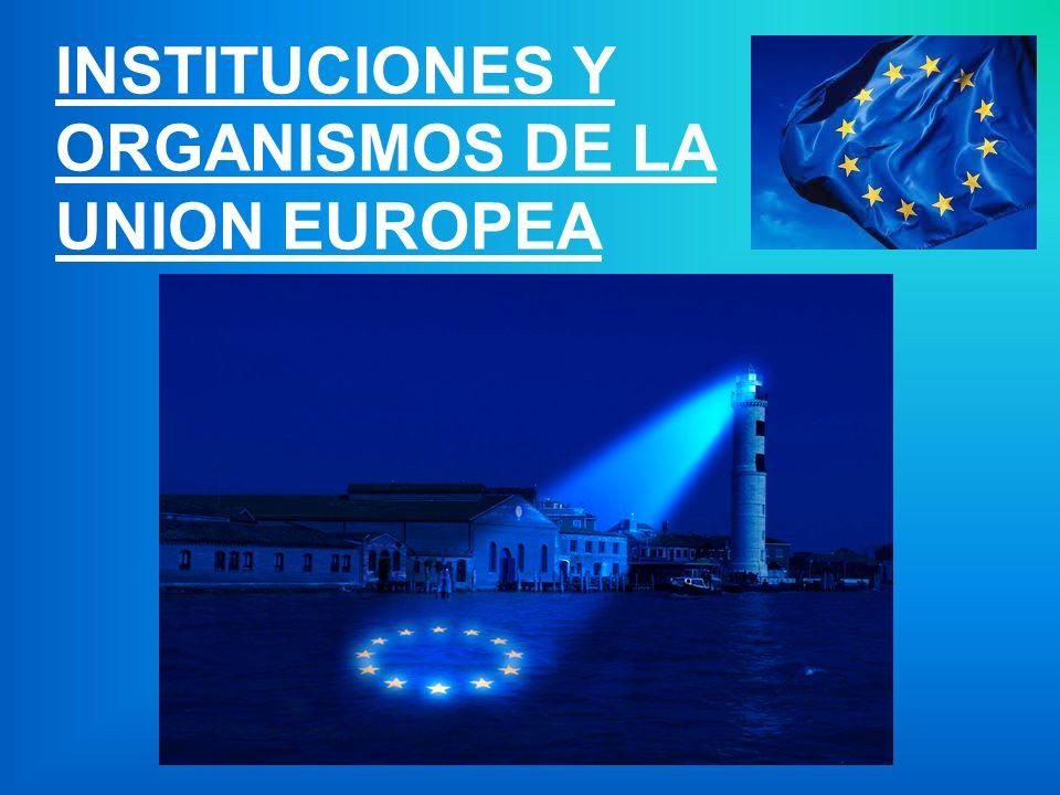 INSTITUCIONES Y ORGANISMOS DE LA UNION EUROPEA