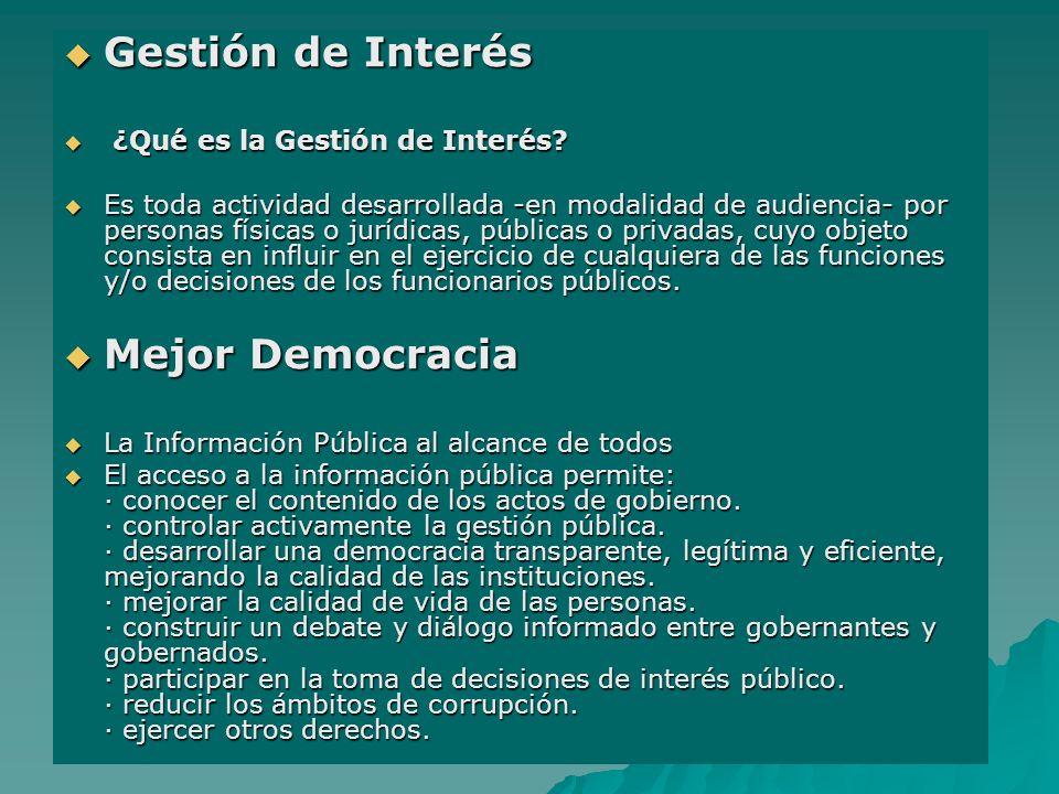 Gestión de Interés Mejor Democracia ¿Qué es la Gestión de Interés