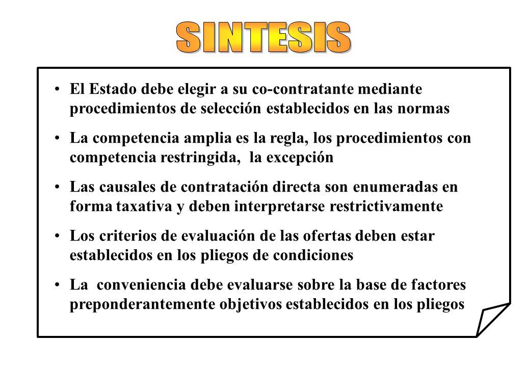 SINTESIS El Estado debe elegir a su co-contratante mediante procedimientos de selección establecidos en las normas.