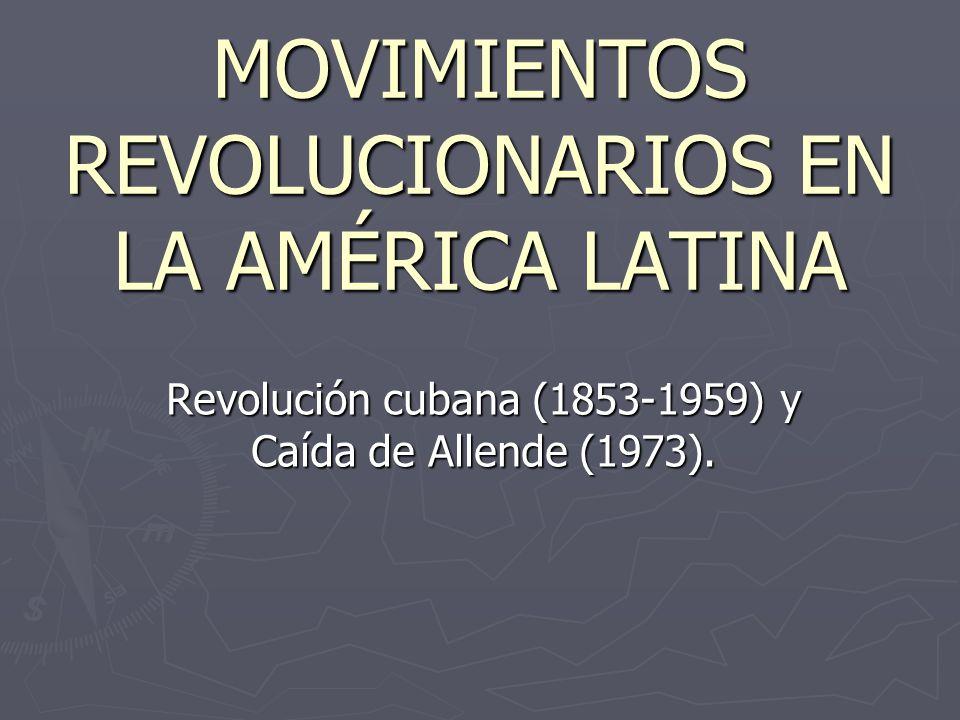 MOVIMIENTOS REVOLUCIONARIOS EN LA AMÉRICA LATINA