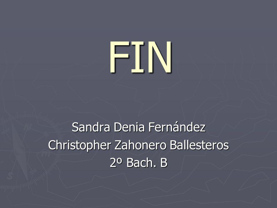 Sandra Denia Fernández Christopher Zahonero Ballesteros 2º Bach. B
