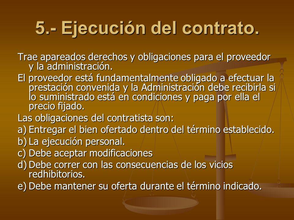 5.- Ejecución del contrato.
