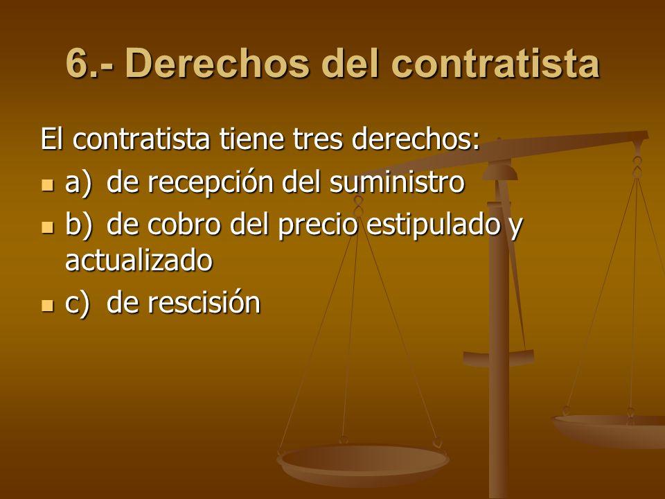 6.- Derechos del contratista