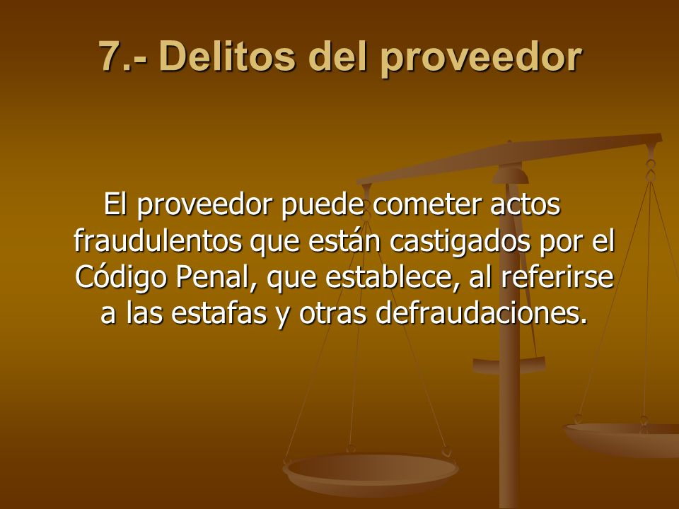 7.- Delitos del proveedor