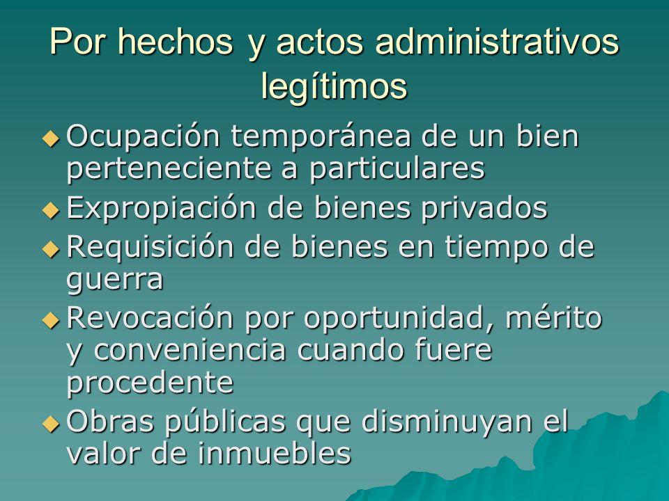 Por hechos y actos administrativos legítimos