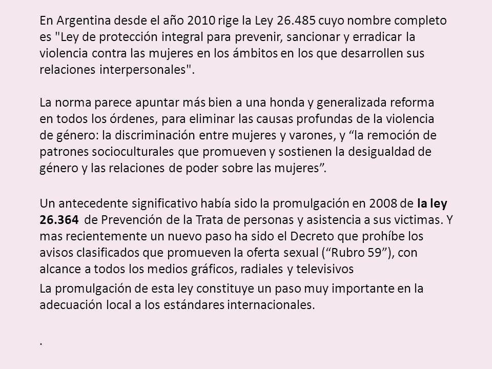 En Argentina desde el año 2010 rige la Ley 26