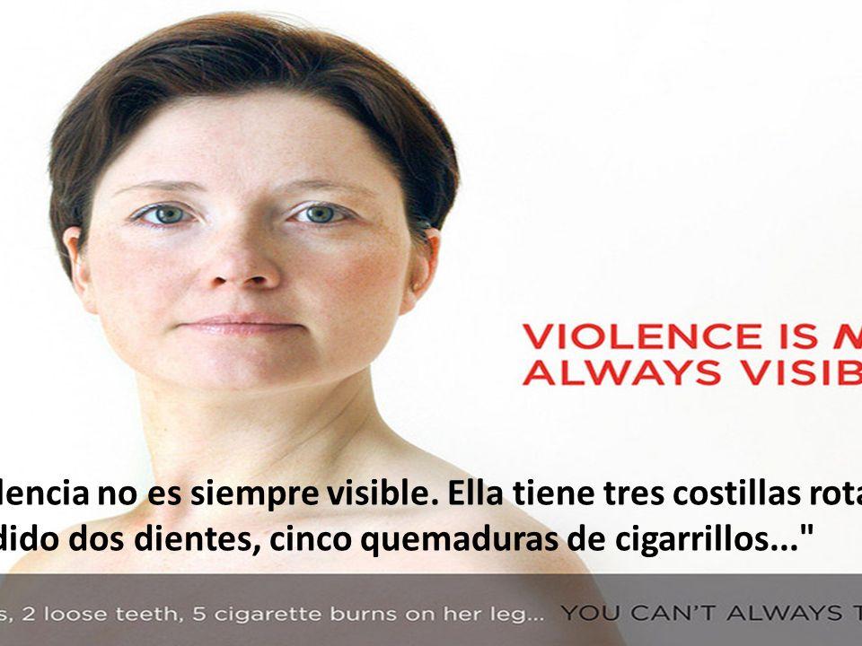 La violencia no es siempre visible.