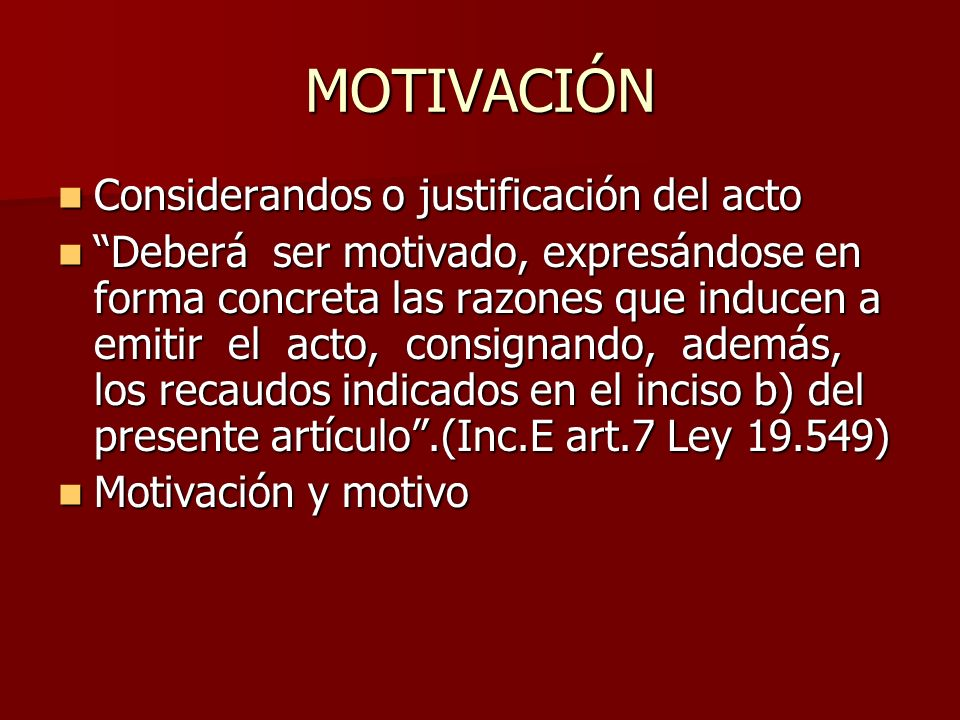 MOTIVACIÓN Considerandos o justificación del acto