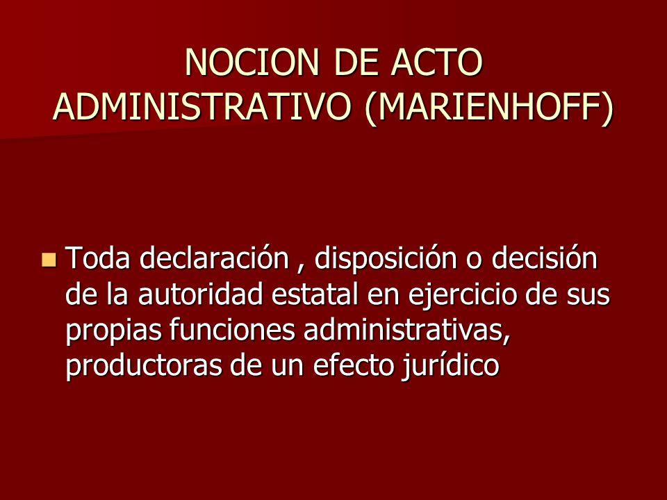 NOCION DE ACTO ADMINISTRATIVO (MARIENHOFF)