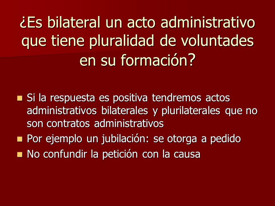 ¿Es bilateral un acto administrativo que tiene pluralidad de voluntades en su formación