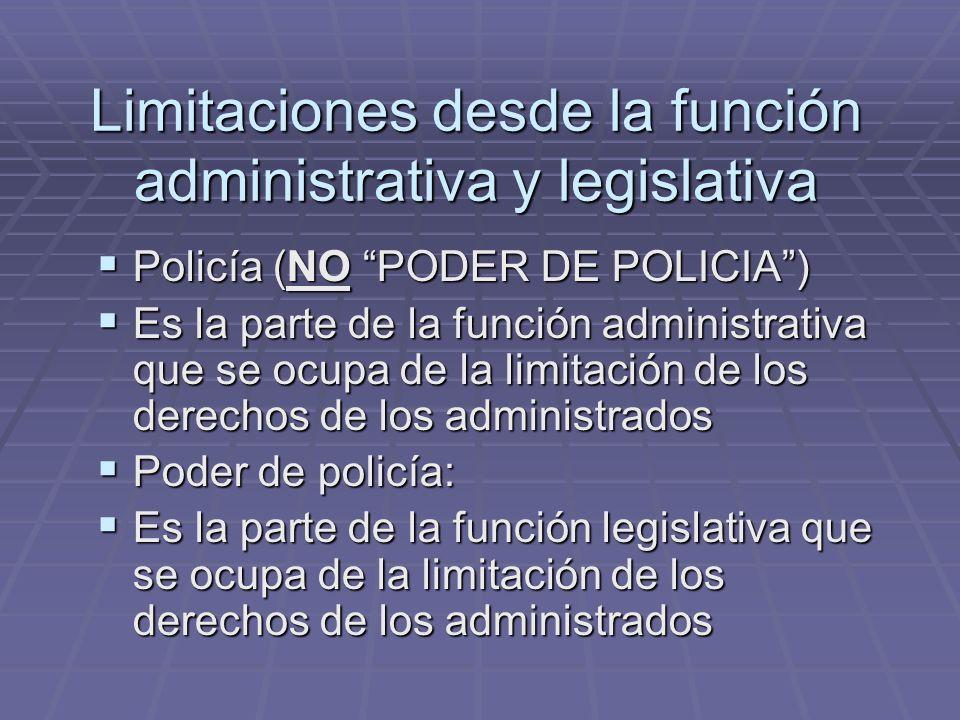 Limitaciones desde la función administrativa y legislativa