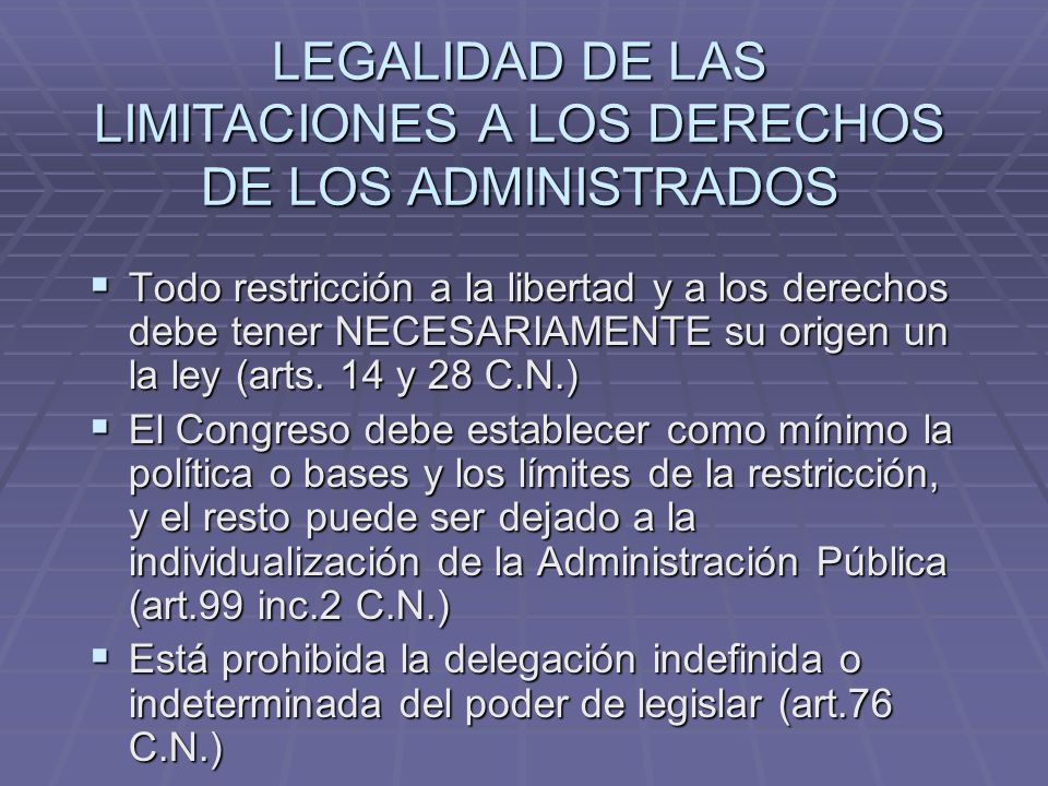 LEGALIDAD DE LAS LIMITACIONES A LOS DERECHOS DE LOS ADMINISTRADOS