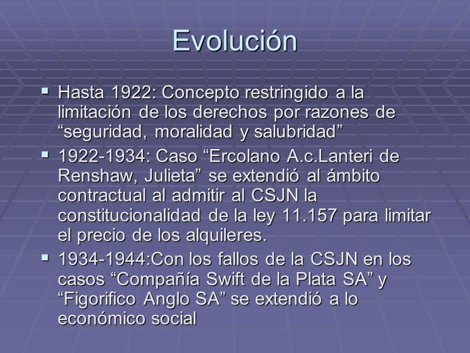 EvoluciónHasta 1922: Concepto restringido a la limitación de los derechos por razones de seguridad, moralidad y salubridad